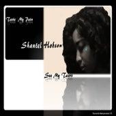 Taste My Pain See My Tears - EP by Shantel Hobson
