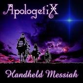 Handheld Messiah by ApologetiX