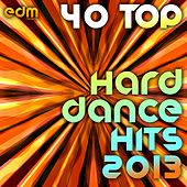 40 Top Hard Dance Hits by Various Artists