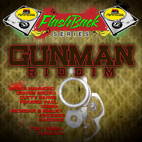 Penthouse Flashback Series: Gunman Riddim by Various Artists