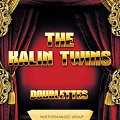 Doublettes by Kalin Twins