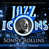 Jazz Icons from the Golden Era - Sonny Rollins (80 Essential Tracks) by Various Artists
