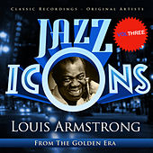 Jazz Icons from the Golden Era - Louis Armstrong, Vol. 3 von Various Artists