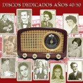 Discos Dedicados Años 40-50 by Various Artists