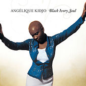 Black Ivory Soul by Angelique Kidjo