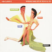 Cuba Classics 2: Dancing With the Enemy de Various Artists