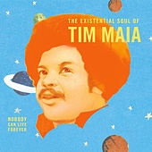 World Psychedelic Classics 4: Nobody Can Live Forever: The Existential Soul of Tim Maia de Tim Maia