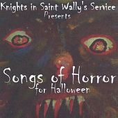 Knights in Saint Wally's Service Presents: Songs of Horror for Halloween by Various Artists