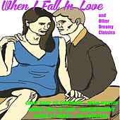 When I Fall in Love and Other Dreamy Classics von Various Artists