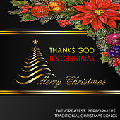Thanks God It's Christmas: Traditional Christmas Songs by Various Artists