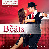 The Greatest Ever World Dance, Vol. 2: Salsa Beats – Salsa Dancing Music (Deluxe Edition) by Global Journey