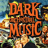 Dark Orchestral Music by Various Artists