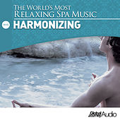 The World's Most Relaxing Spa Music, Vol. 6: Harmonizing by Global Journey