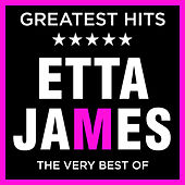 Etta James - Greatest Hits - The Very Best of the Eta James by Etta James