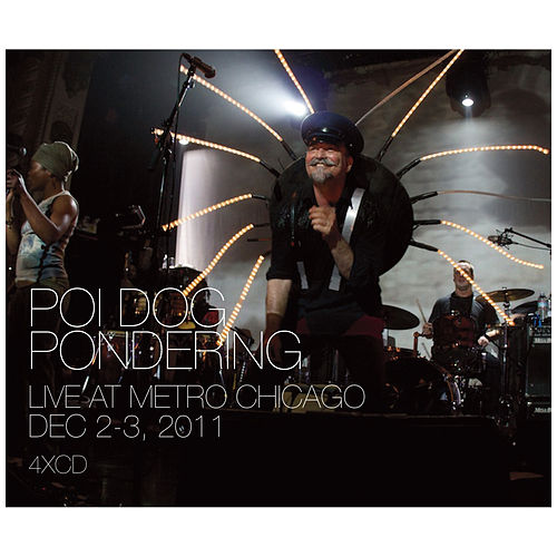 Live at Metro Chicago: The Chicago Years by Poi Dog Pondering