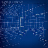 Bass Blueprint Ver 1.3 von Various Artists