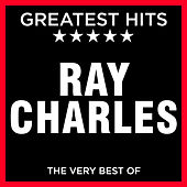 Ray Charles - Greatest Hits - The Very Best Of von Ray Charles
