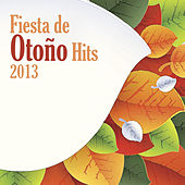 Fiesta de Otoño Hits  2013 by Various Artists