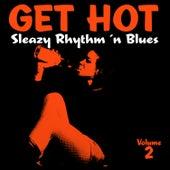 Get Hot – Female Sleazy Rhythm 'N Blues Vol. 2 by Various Artists