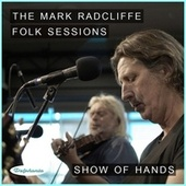 The Mark Radcliffe Folk Sessions: Show of Hands von Show of Hands