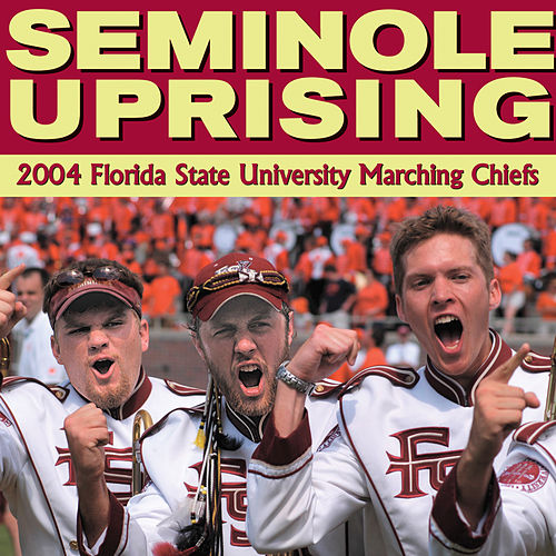 Seminole Uprising by Florida State University Marching Chiefs