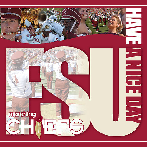 Have a Nice Day by Florida State University Marching Chiefs