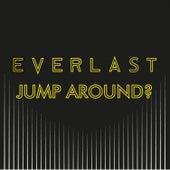 Jump Around by Everlast