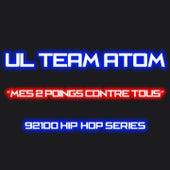 Mes 2 poings contre tous (92100 hip-hop series) de Ul'teamatom