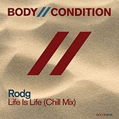 Life Is Life (Chill Mix) von Rod G.