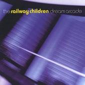 Dream Arcade by Railway Children