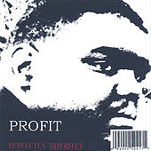 Perfectly Imperfect by Profit