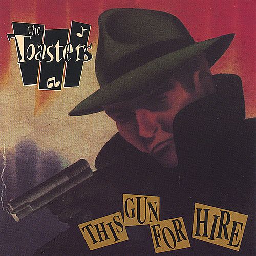 This Gun For Hire by The Toasters
