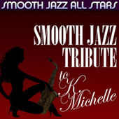 Smooth Jazz Tribute to K. Michelle de Smooth Jazz Allstars