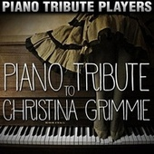 Piano Tribute to Christina Grimmie by Piano Tribute Players