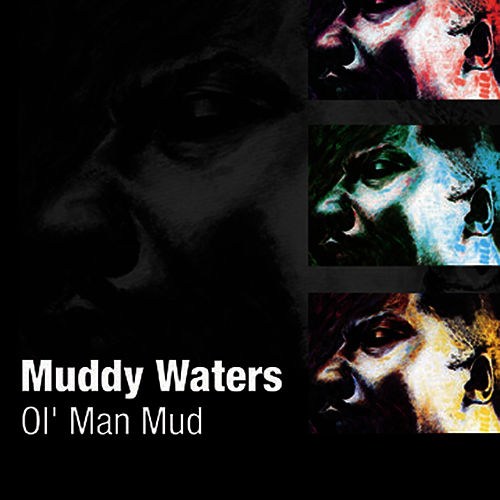 Ol' Man Mud by Muddy Waters