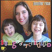 Songs Of My Childhood by Jennifer Rose