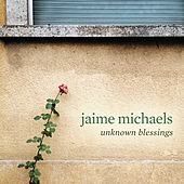 Unknown Blessings by jaime michaels