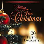 Sitting by the Fire at Christmas (100 Festive Favourites) de Various Artists