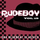 Rudeboy - Ska Bluebeat Classics, Vol. 19 by Various Artists