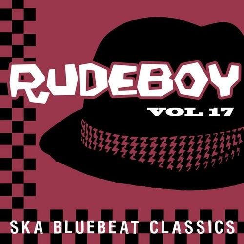 Rudeboy - Ska Bluebeat Classics, Vol. 17 by Various Artists