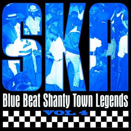 Ska - Blue Beat Shanty Town Legends, Vol. 4 by Various Artists