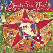 Greater Than That - The Best Christmas Songs You Never Heard by Various Artists