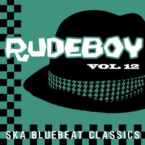 Rudeboy - Ska Bluebeat Classics, Vol. 12 by Various Artists