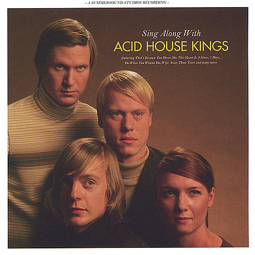 Sing Along With Acid House Kings by Acid House Kings