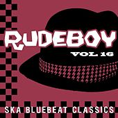 Rudeboy - Ska Bluebeat Classics, Vol. 16 by Various Artists