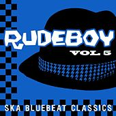 Rudeboy - Ska Bluebeat Classics, Vol. 5 by Various Artists
