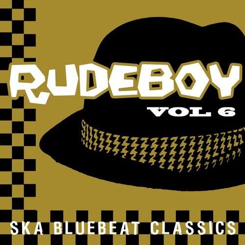 Rudeboy - Ska Bluebeat Classics, Vol. 6 by Various Artists