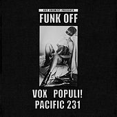 Cut Chemist Presents: Funk Off by Pacific 231 Vox Populi!