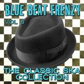 Blue Beat Frenzy - The Classic Ska Collection, Vol. 8 de Derrick Morgan
