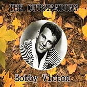 The Outstanding Bobby Vinton by Bobby Vinton